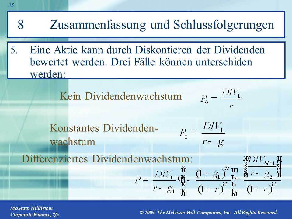 McGraw-Hill/Irwin Corporate Finance, 7/e © 2005 The McGraw-Hill Companies, Inc. All Rights Reserved. 34 8 Zusammenfassung und Schlussfolgerungen 3. De