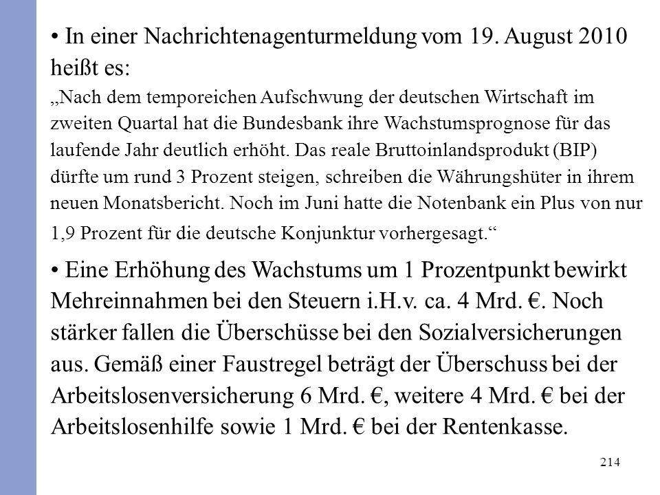 214 In einer Nachrichtenagenturmeldung vom 19. August 2010 heißt es: Nach dem temporeichen Aufschwung der deutschen Wirtschaft im zweiten Quartal hat