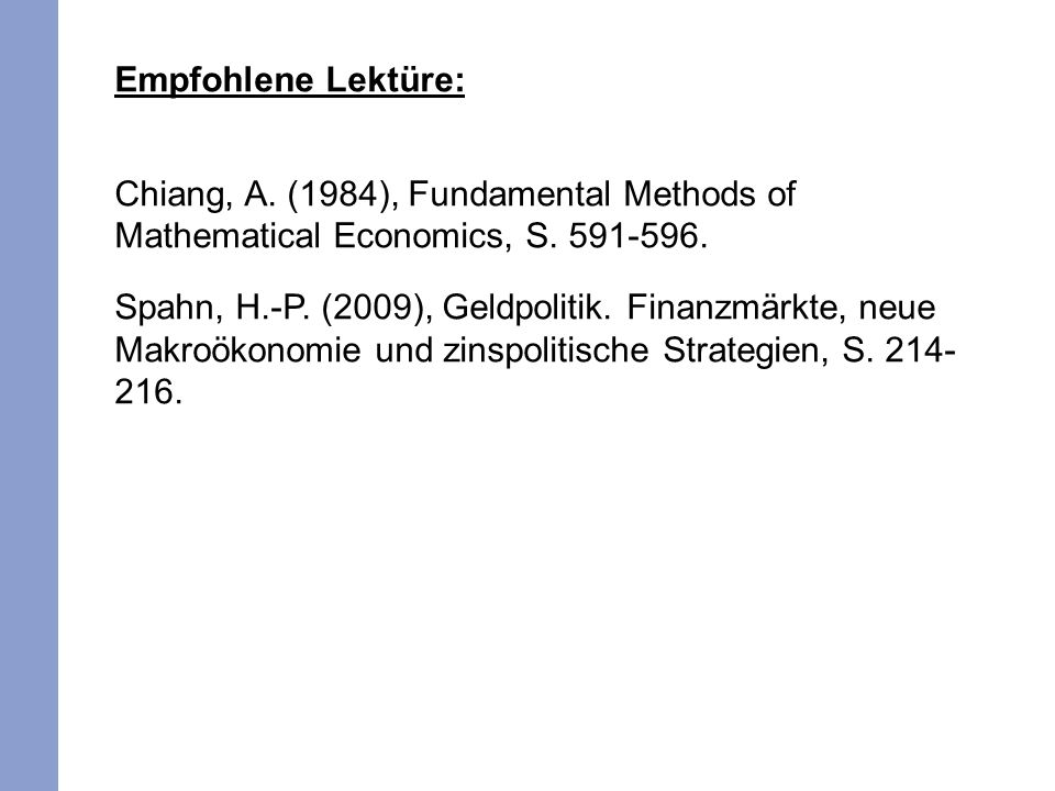 Empfohlene Lektüre: Chiang, A.(1984), Fundamental Methods of Mathematical Economics, S.