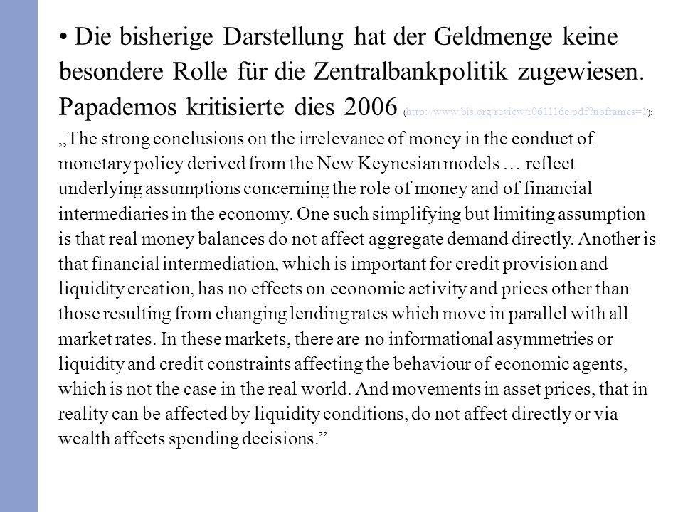 Die bisherige Darstellung hat der Geldmenge keine besondere Rolle für die Zentralbankpolitik zugewiesen.