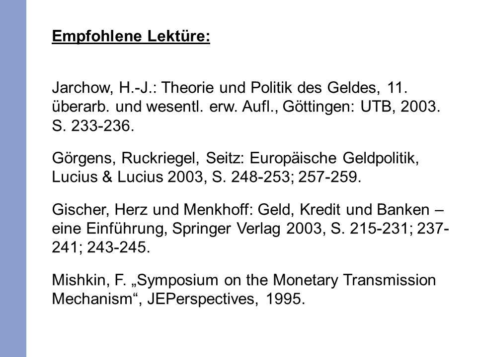 Empfohlene Lektüre: Jarchow, H.-J.: Theorie und Politik des Geldes, 11.