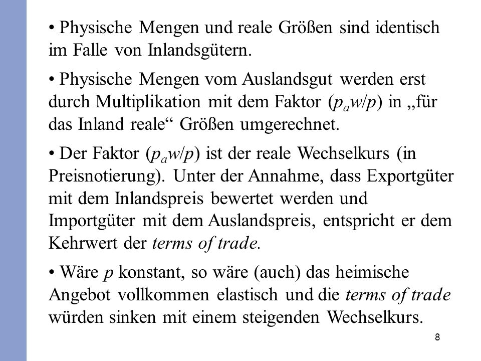 8 Physische Mengen und reale Größen sind identisch im Falle von Inlandsgütern. Physische Mengen vom Auslandsgut werden erst durch Multiplikation mit d