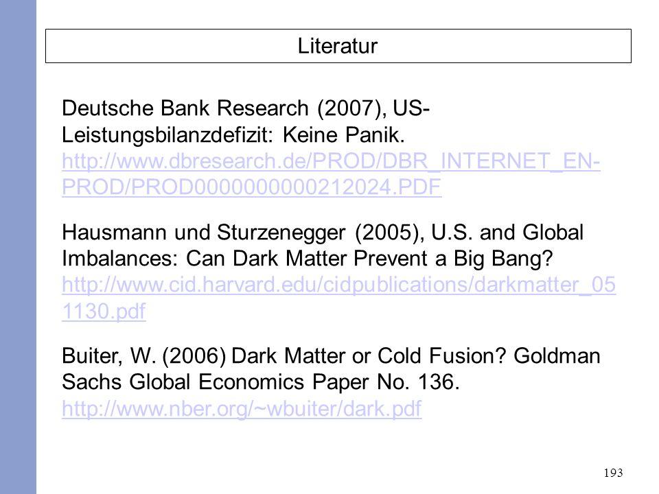 193 Literatur Deutsche Bank Research (2007), US- Leistungsbilanzdefizit: Keine Panik.