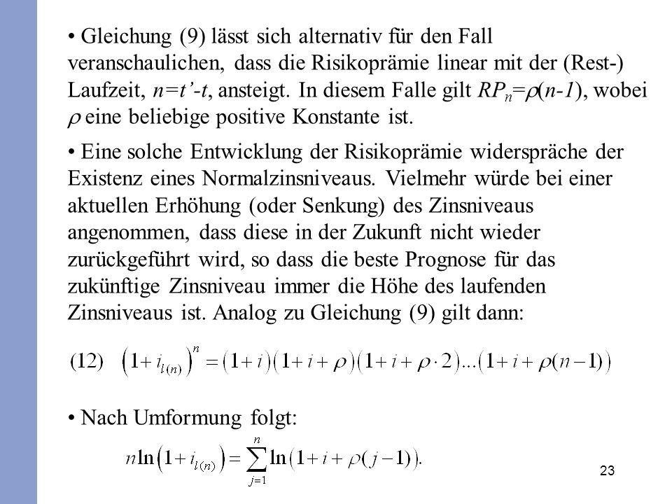 23 Gleichung (9) lässt sich alternativ für den Fall veranschaulichen, dass die Risikoprämie linear mit der (Rest-) Laufzeit, n=t-t, ansteigt. In diese