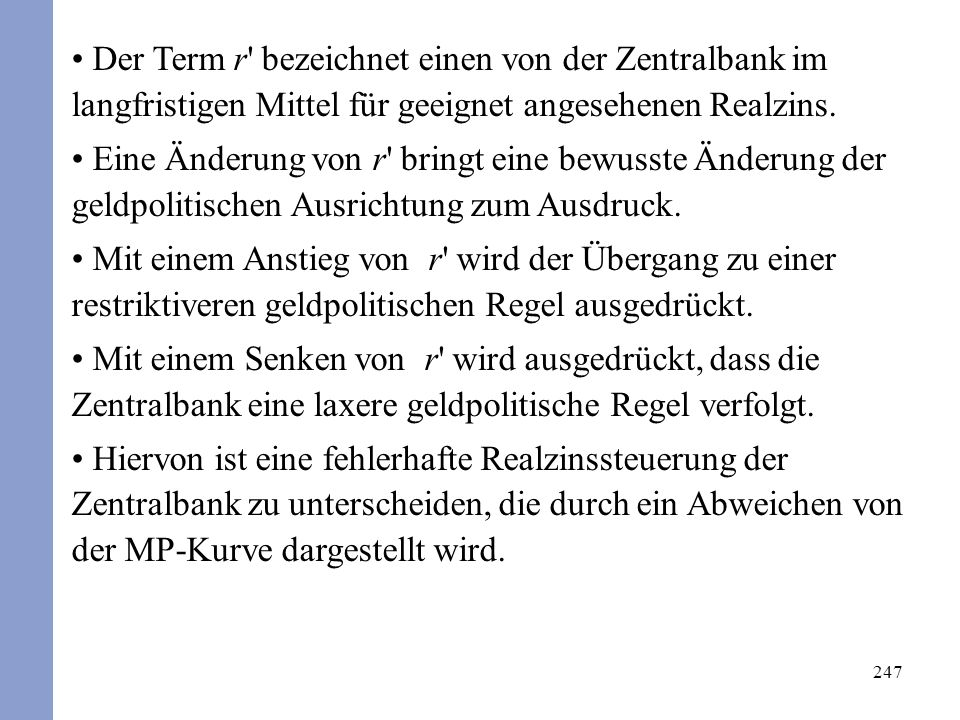 247 Der Term r bezeichnet einen von der Zentralbank im langfristigen Mittel für geeignet angesehenen Realzins.
