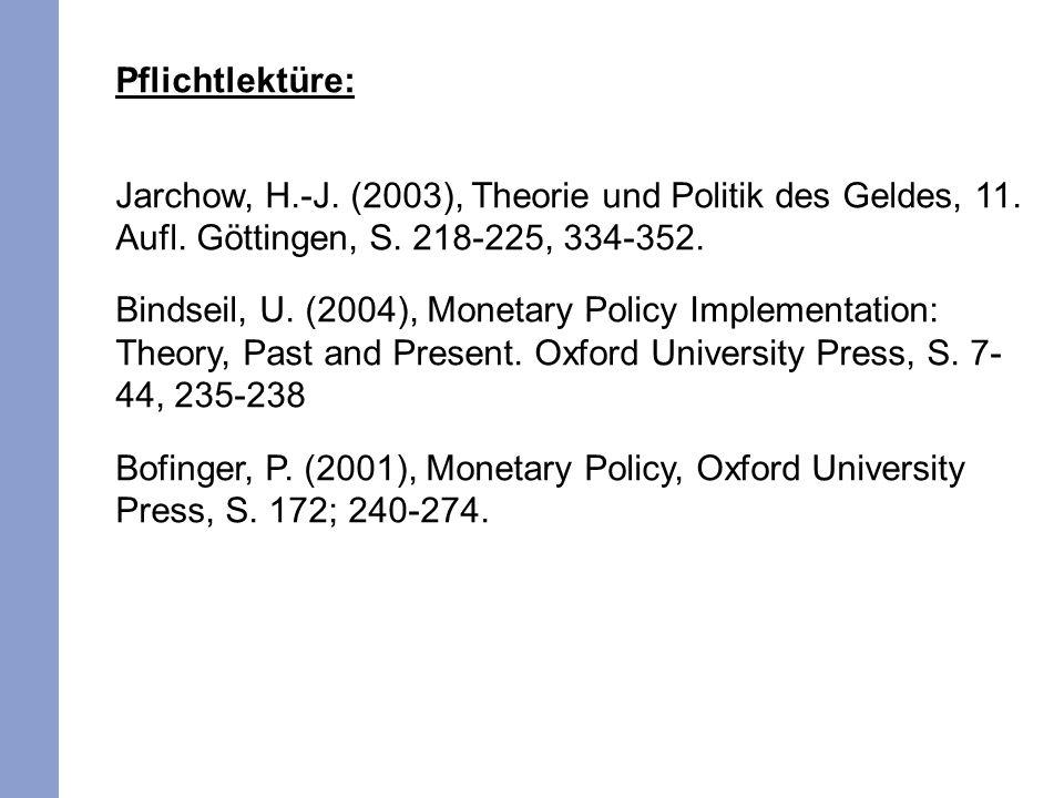 Pflichtlektüre: Jarchow, H.-J. (2003), Theorie und Politik des Geldes, 11.