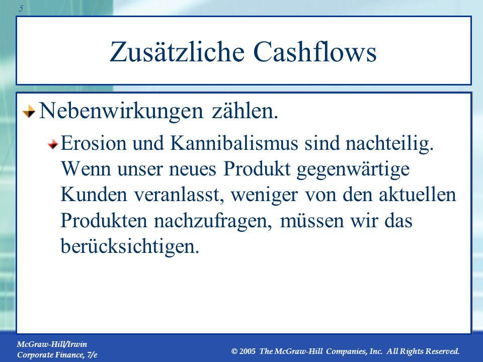 McGraw-Hill/Irwin Corporate Finance, 7/e © 2005 The McGraw-Hill Companies, Inc. All Rights Reserved. 4 Zusätzliche Cashflows Sunk costs sind nicht rel