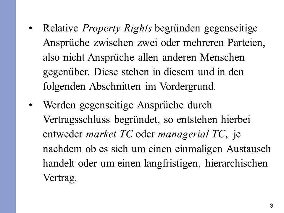 3 Relative Property Rights begründen gegenseitige Ansprüche zwischen zwei oder mehreren Parteien, also nicht Ansprüche allen anderen Menschen gegenübe