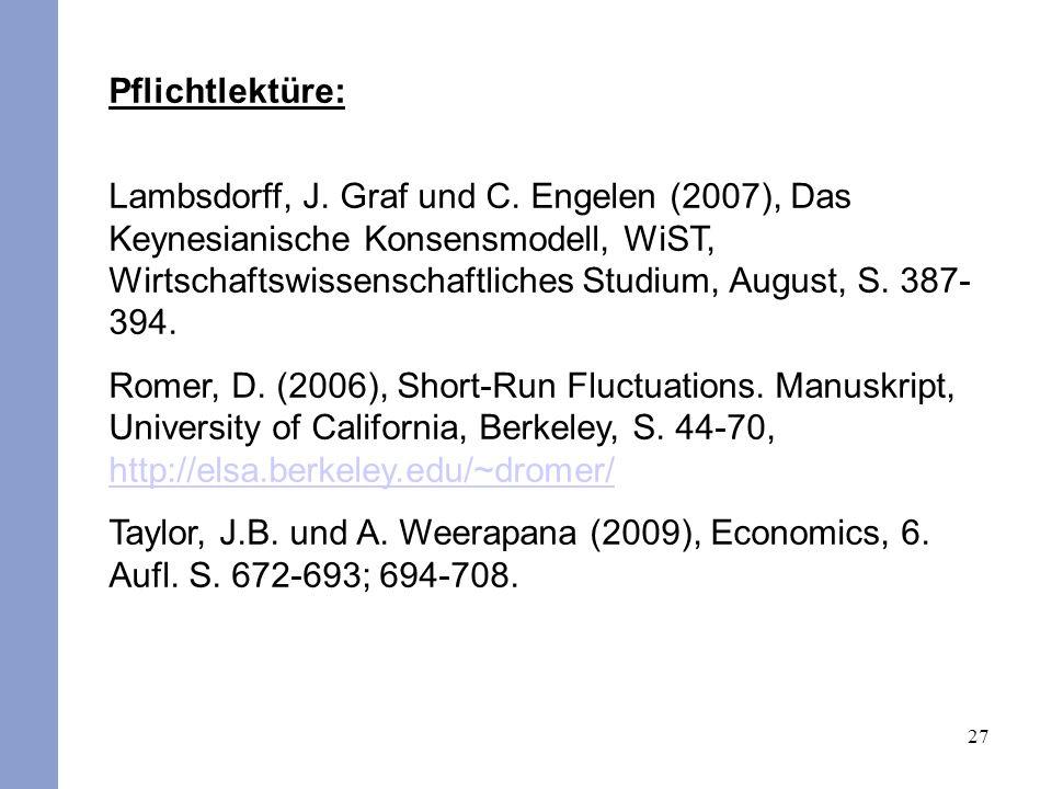 27 Pflichtlektüre: Lambsdorff, J. Graf und C. Engelen (2007), Das Keynesianische Konsensmodell, WiST, Wirtschaftswissenschaftliches Studium, August, S