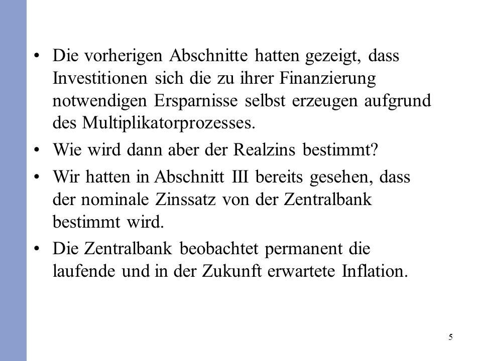 5 Die vorherigen Abschnitte hatten gezeigt, dass Investitionen sich die zu ihrer Finanzierung notwendigen Ersparnisse selbst erzeugen aufgrund des Mul