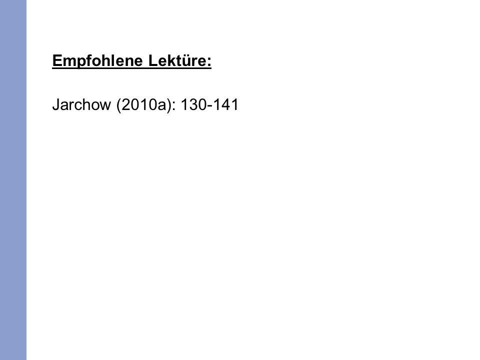 Empfohlene Lektüre: Jarchow (2010a): 130-141