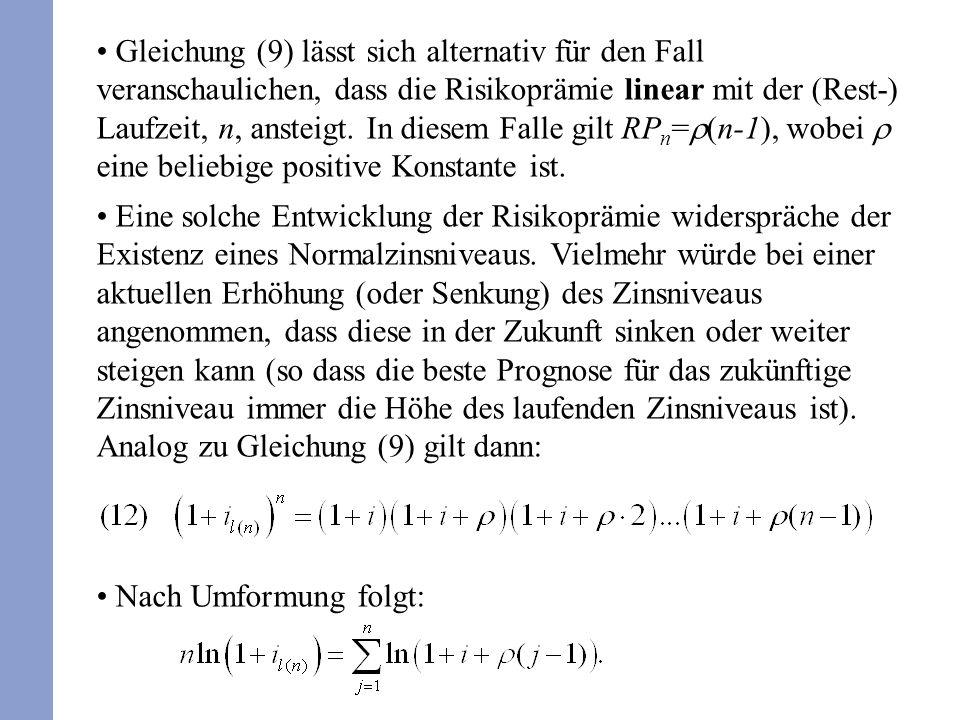 Gleichung (9) lässt sich alternativ für den Fall veranschaulichen, dass die Risikoprämie linear mit der (Rest-) Laufzeit, n, ansteigt. In diesem Falle
