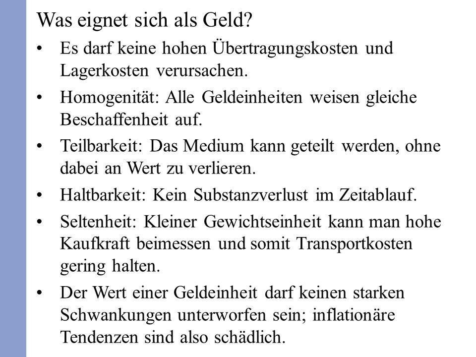Arten des Geldes Warengeld (z.B.Weizen, Salz, Kaurimuscheln, Fische, Vieh, Häute, Metalle).