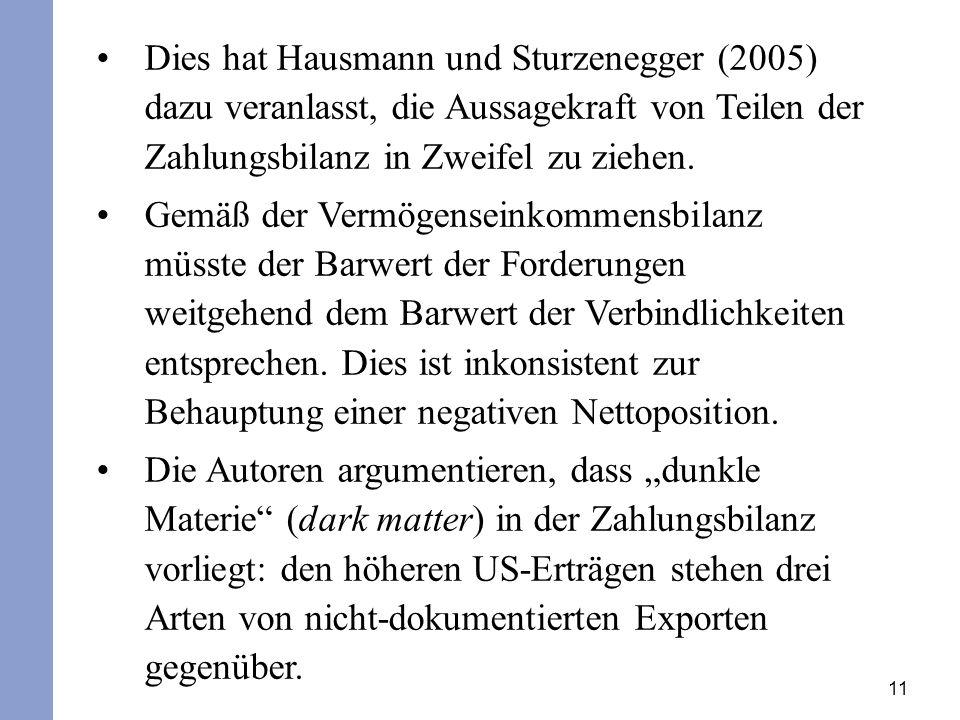 11 Dies hat Hausmann und Sturzenegger (2005) dazu veranlasst, die Aussagekraft von Teilen der Zahlungsbilanz in Zweifel zu ziehen.