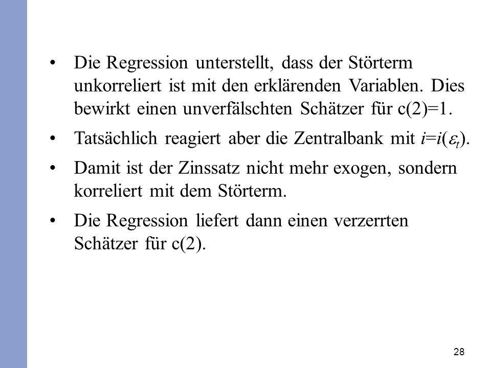 28 Die Regression unterstellt, dass der Störterm unkorreliert ist mit den erklärenden Variablen.