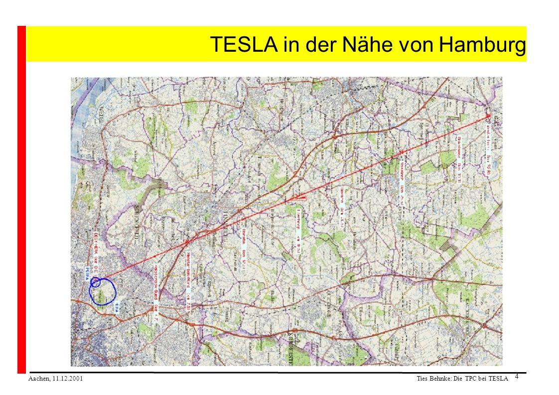 Ties Behnke: Die TPC bei TESLA Aachen, 11.12.2001 4 TESLA in der Nähe von Hamburg