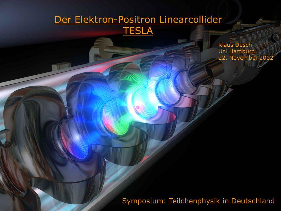 22Klaus Desch, Der Elektron-Positron-Linearcollider TESLA, 22/11/2002 Der Weg zur großen Vereinheitlichung: Supersymmetrie Typisches SUSY-Teilchen-Spektrum: gut messbar bei LHC präzise Spektroskopie bei TESLA.