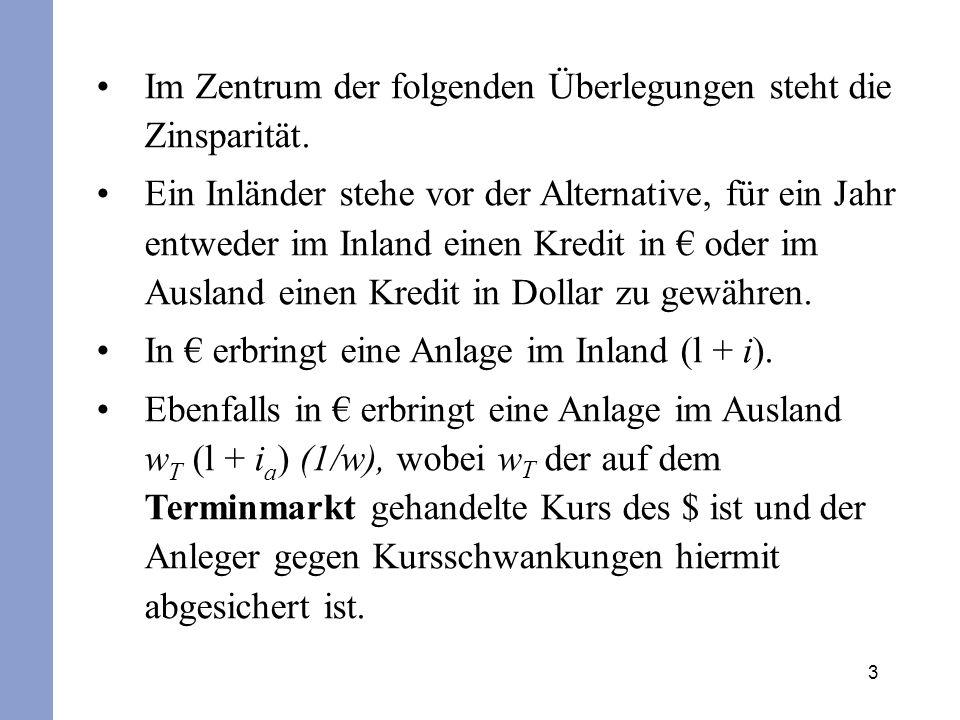 24 Oder: Ein amerikanischer Importeur, der zu einem zukünftigen Zeitpunkt an einen deutschen Exporteur eine Zahlung in leisten muss, kennt noch nicht den Dollarbetrag, den er später aufwenden muss, um die erforderlichen am Kassamarkt zu kaufen.