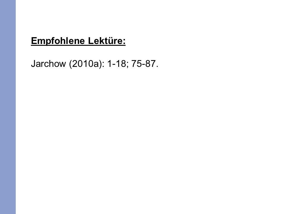 Empfohlene Lektüre: Jarchow (2010a): 1-18; 75-87.