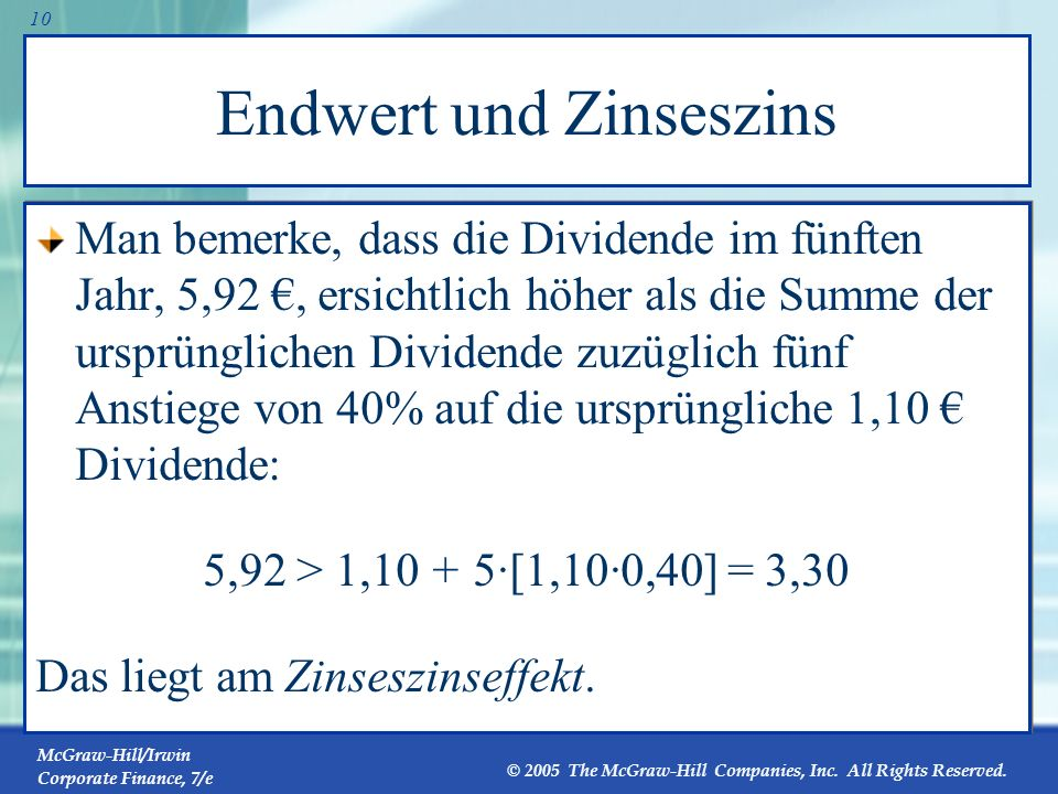 McGraw-Hill/Irwin Corporate Finance, 7/e © 2005 The McGraw-Hill Companies, Inc. All Rights Reserved. 9 2 Der Mehr-Perioden-Fall: Endwert Angenommen, J