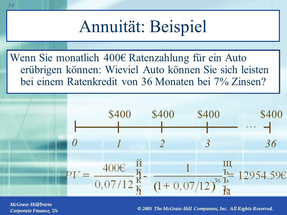 McGraw-Hill/Irwin Corporate Finance, 7/e © 2005 The McGraw-Hill Companies, Inc. All Rights Reserved. 33 Annuität (Intuition) Eine Annuität kann als Di
