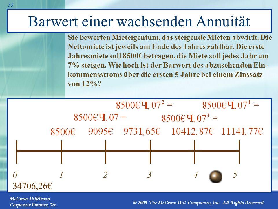 McGraw-Hill/Irwin Corporate Finance, 7/e © 2005 The McGraw-Hill Companies, Inc. All Rights Reserved. 37 Wachsende Annuität Ein wachsender Strom von Za