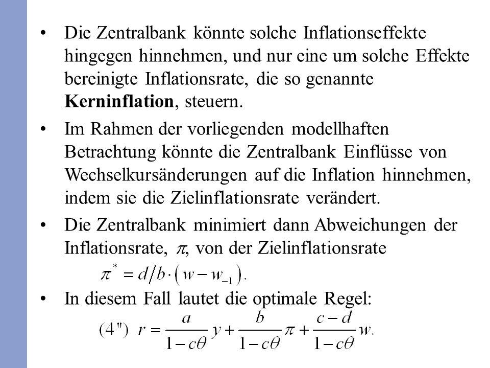 Die Zentralbank könnte solche Inflationseffekte hingegen hinnehmen, und nur eine um solche Effekte bereinigte Inflationsrate, die so genannte Kerninfl