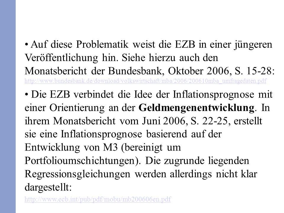 Auf diese Problematik weist die EZB in einer jüngeren Veröffentlichung hin. Siehe hierzu auch den Monatsbericht der Bundesbank, Oktober 2006, S. 15-28