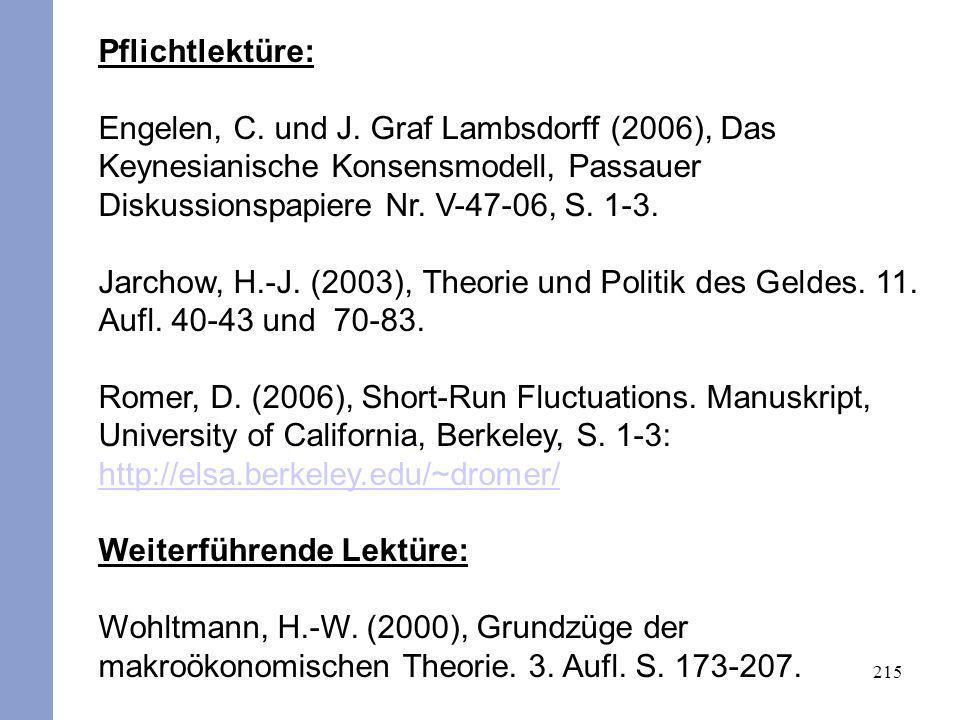 215 Pflichtlektüre: Engelen, C. und J. Graf Lambsdorff (2006), Das Keynesianische Konsensmodell, Passauer Diskussionspapiere Nr. V-47-06, S. 1-3. Jarc