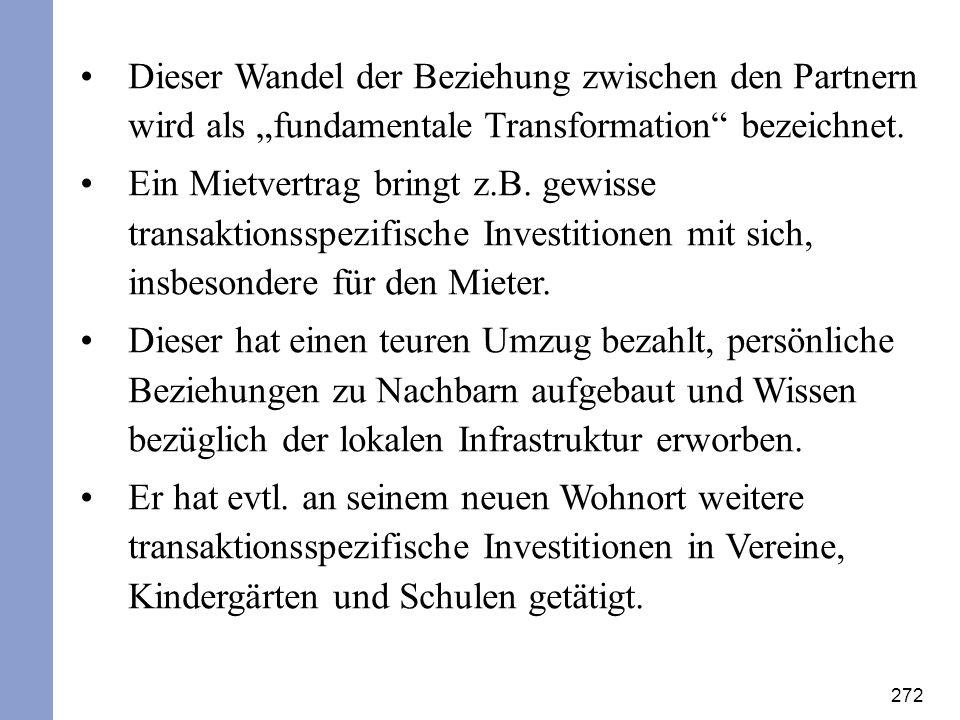272 Dieser Wandel der Beziehung zwischen den Partnern wird als fundamentale Transformation bezeichnet. Ein Mietvertrag bringt z.B. gewisse transaktion