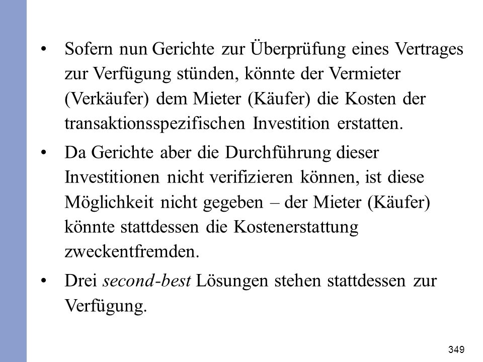 349 Sofern nun Gerichte zur Überprüfung eines Vertrages zur Verfügung stünden, könnte der Vermieter (Verkäufer) dem Mieter (Käufer) die Kosten der tra