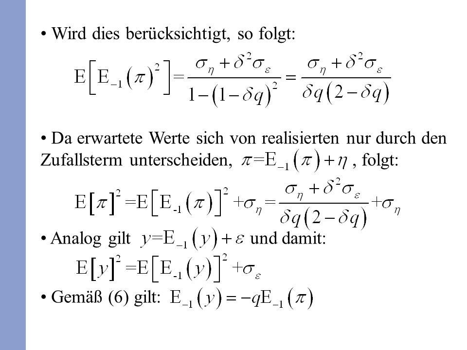 Wird dies berücksichtigt, so folgt: Da erwartete Werte sich von realisierten nur durch den Zufallsterm unterscheiden,, folgt: Analog gilt und damit: G
