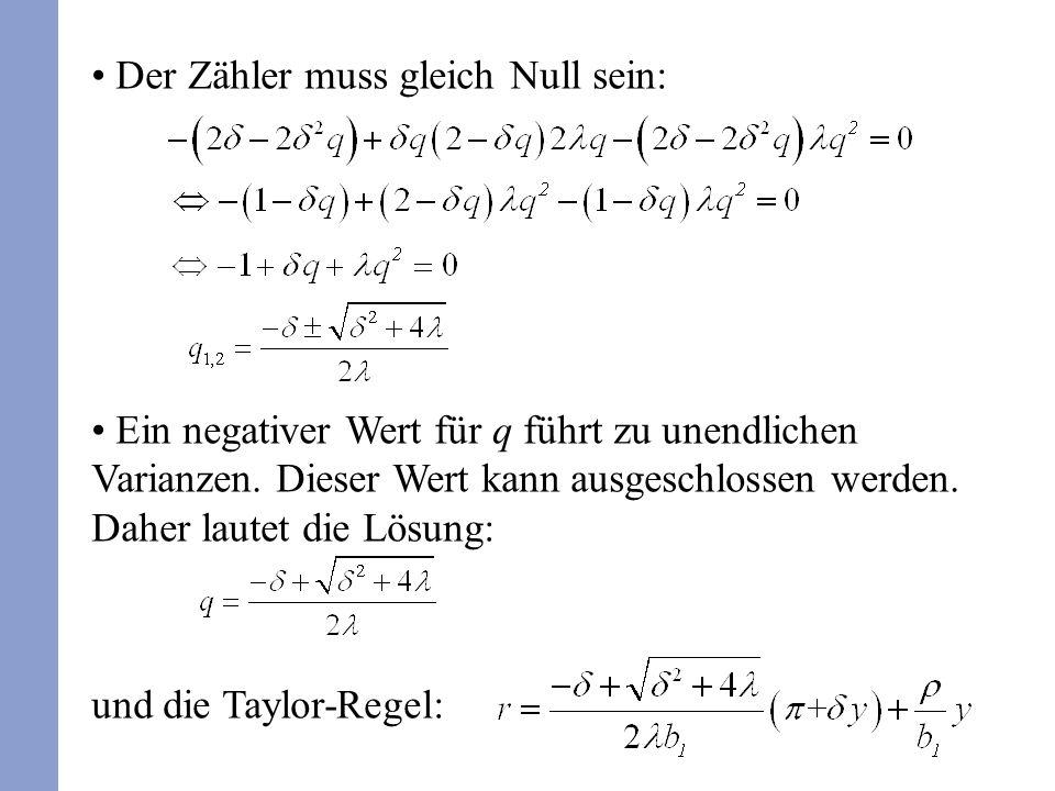 Der Zähler muss gleich Null sein: Ein negativer Wert für q führt zu unendlichen Varianzen. Dieser Wert kann ausgeschlossen werden. Daher lautet die Lö