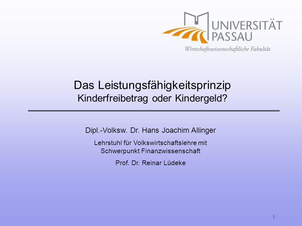 Dipl.-Volksw. Dr. Hans Joachim Allinger Lehrstuhl für Volkswirtschaftslehre mit Schwerpunkt Finanzwissenschaft Prof. Dr. Reinar Lüdeke 1 Das Leistungs
