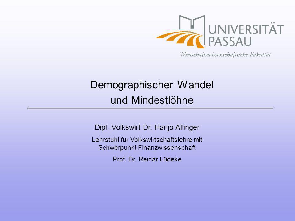 Dipl.-Volkswirt Dr. Hanjo Allinger Lehrstuhl für Volkswirtschaftslehre mit Schwerpunkt Finanzwissenschaft Prof. Dr. Reinar Lüdeke Demographischer Wand
