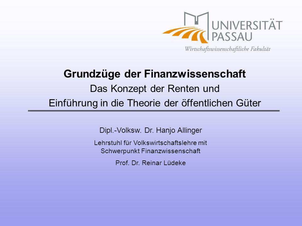 Dipl.-Volksw. Dr. Hanjo Allinger Lehrstuhl für Volkswirtschaftslehre mit Schwerpunkt Finanzwissenschaft Prof. Dr. Reinar Lüdeke Grundzüge der Finanzwi