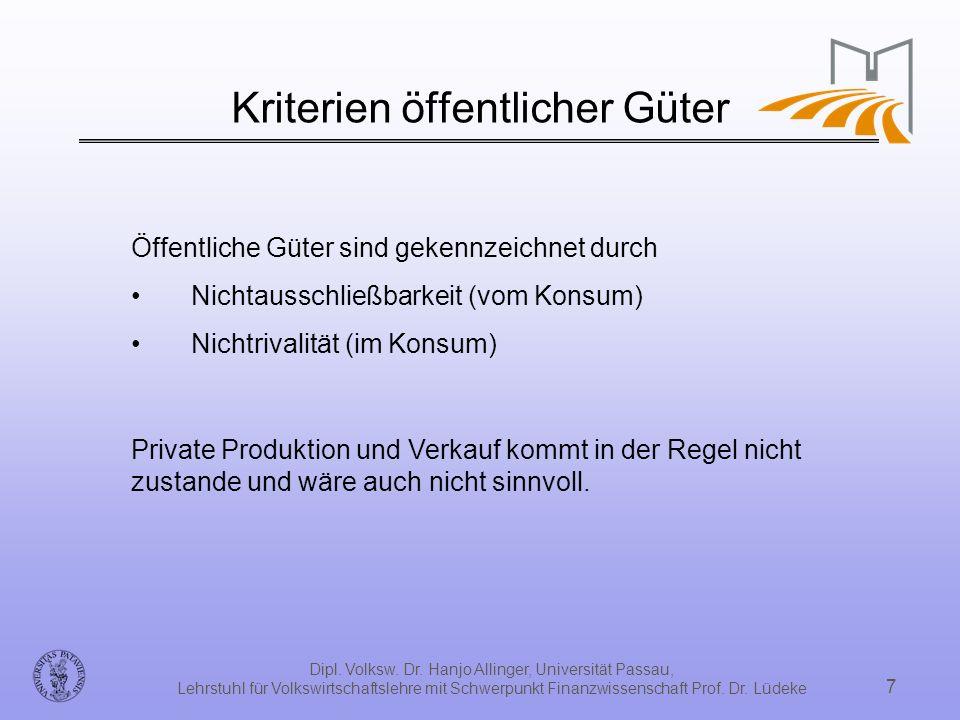 Dipl. Volksw. Dr. Hanjo Allinger, Universität Passau, Lehrstuhl für Volkswirtschaftslehre mit Schwerpunkt Finanzwissenschaft Prof. Dr. Lüdeke 7 Kriter