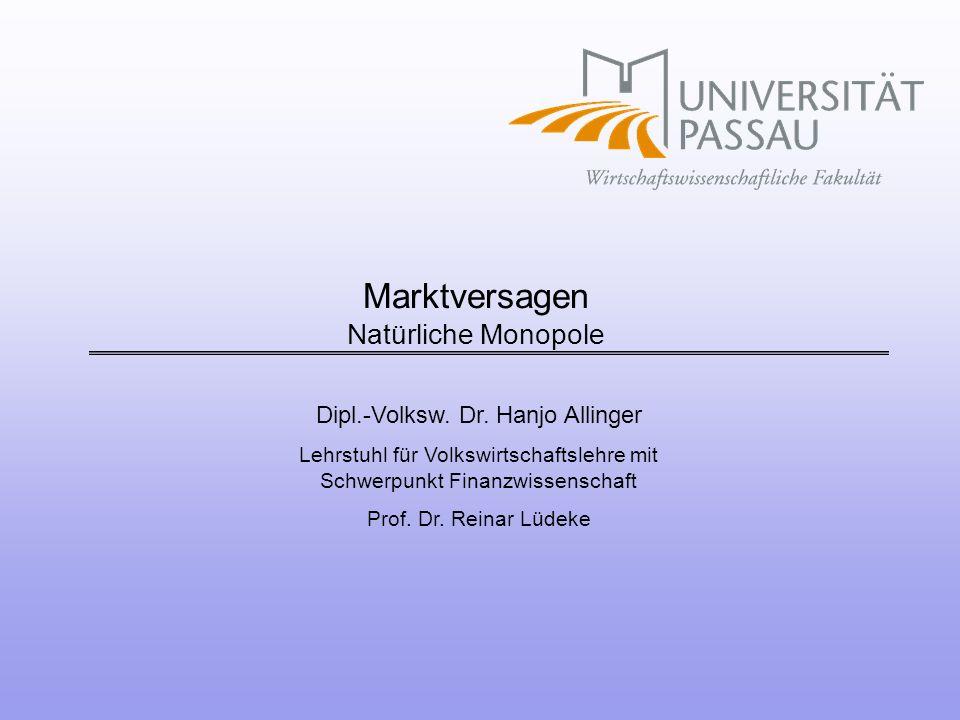 Dipl.-Volksw. Dr. Hanjo Allinger Lehrstuhl für Volkswirtschaftslehre mit Schwerpunkt Finanzwissenschaft Prof. Dr. Reinar Lüdeke Marktversagen Natürlic