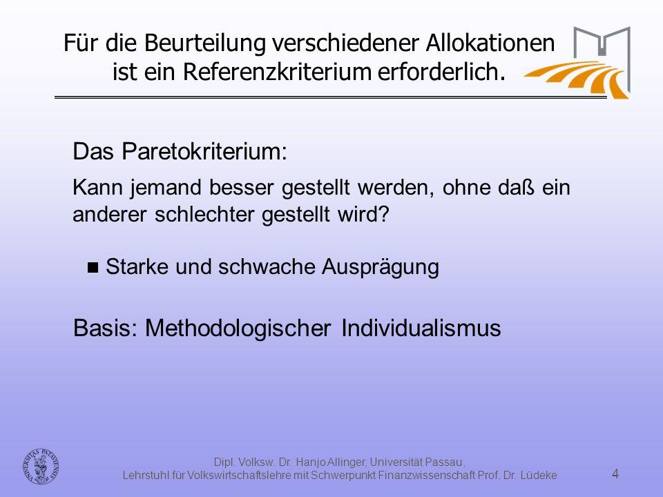 Dipl. Volksw. Dr. Hanjo Allinger, Universität Passau, Lehrstuhl für Volkswirtschaftslehre mit Schwerpunkt Finanzwissenschaft Prof. Dr. Lüdeke 4 Für di