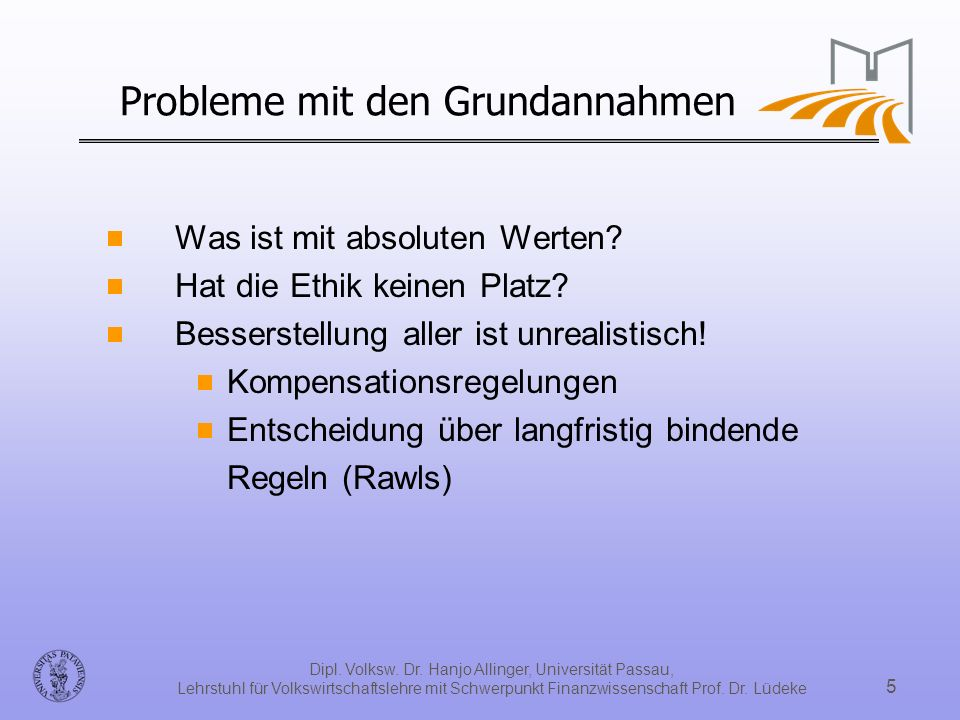Dipl. Volksw. Dr. Hanjo Allinger, Universität Passau, Lehrstuhl für Volkswirtschaftslehre mit Schwerpunkt Finanzwissenschaft Prof. Dr. Lüdeke 5 Proble