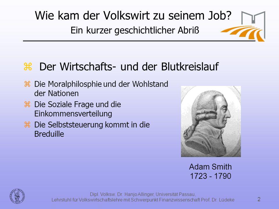Dipl. Volksw. Dr. Hanjo Allinger, Universität Passau, Lehrstuhl für Volkswirtschaftslehre mit Schwerpunkt Finanzwissenschaft Prof. Dr. Lüdeke 2 zDie M