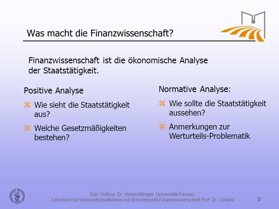 Dipl. Volksw. Dr. Hanjo Allinger, Universität Passau, Lehrstuhl für Volkswirtschaftslehre mit Schwerpunkt Finanzwissenschaft Prof. Dr. Lüdeke 5 Finanz