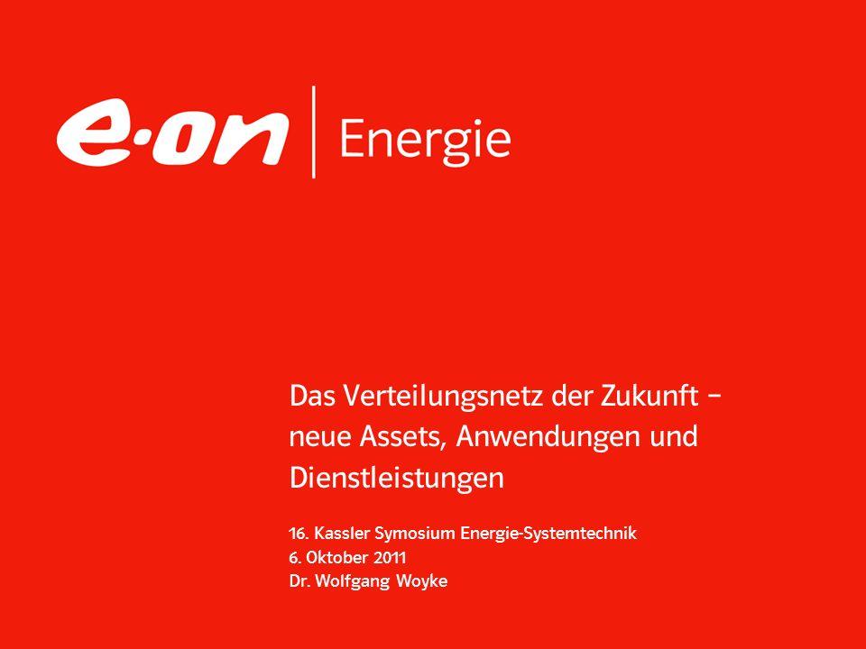 Das Verteilungsnetz der Zukunft – neue Assets, Anwendungen und Dienstleistungen 16. Kassler Symosium Energie-Systemtechnik 6. Oktober 2011 Dr. Wolfgan