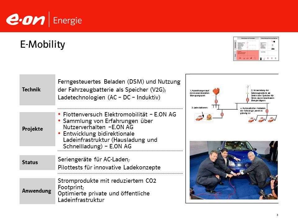 8 Seriengeräte für AC-Laden; Pilottests für innovative Ladekonzepte Flottenversuch Elektromobilität – E.ON AG Sammlung von Erfahrungen über Nutzerverh