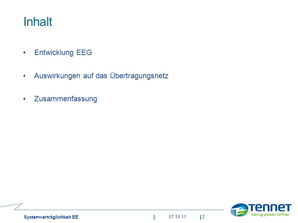 Inhalt Entwicklung EEG Auswirkungen auf das Übertragungsnetz Zusammenfassung 07.10.112 Systemverträglichkeit EE