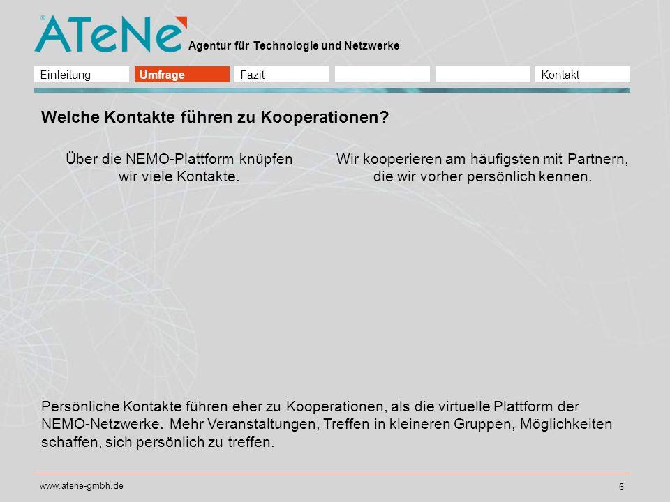 Agentur für Technologie und Netzwerke www.atene-gmbh.de 7 Erfahrungen mit Kooperationen Wir haben Erfahrungen mit anderen NEMO-Netzwerken gesammelt.