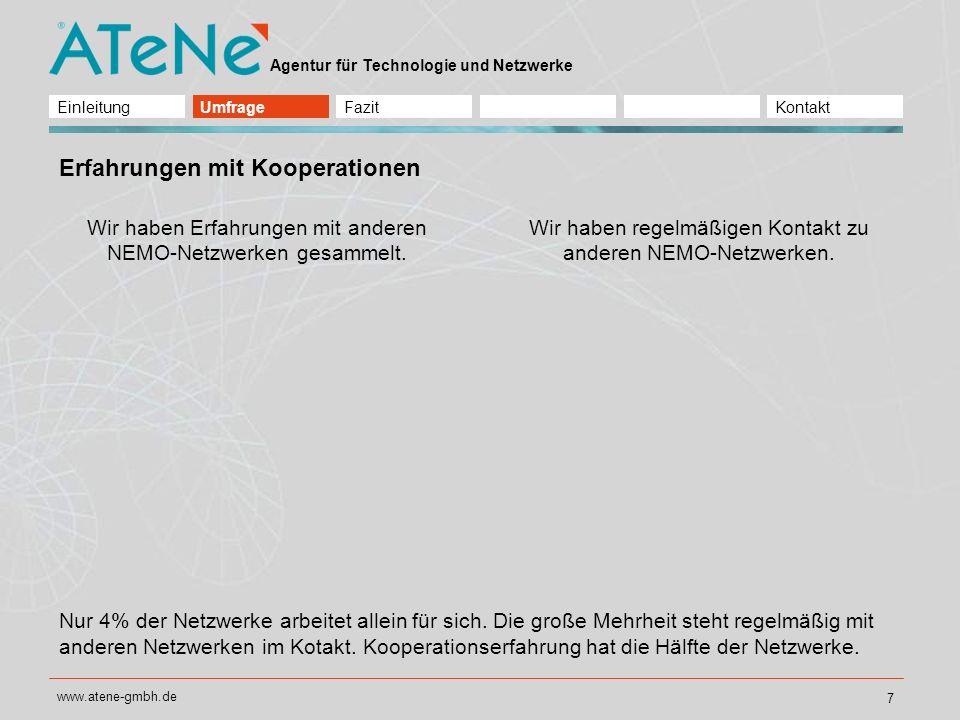 Agentur für Technologie und Netzwerke www.atene-gmbh.de 8 Insgesamt besteht ein sehr großes Interesse der NEMO-Netzwerke an einer Vernetzung für den (internen) Erfahrungsaustausch.