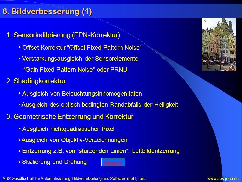 6. Bildverbesserung (1) 1. Sensorkalibrierung (FPN-Korrektur) Offset-Korrektur Offset Fixed Pattern Noise Verstärkungsausgleich der Sensorelemente Gai