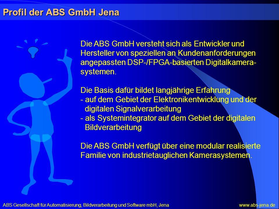 Die ABS GmbH versteht sich als Entwickler und Hersteller von speziellen an Kundenanforderungen angepassten DSP-/FPGA-basierten Digitalkamera- systemen.