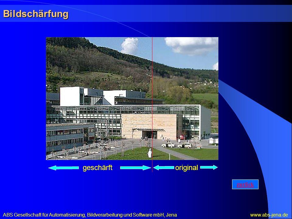 Bildschärfung ABS Gesellschaft für Automatisierung, Bildverarbeitung und Software mbH, Jena www.abs-jena.de geschärftoriginal zurück